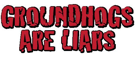 groundhogsliars